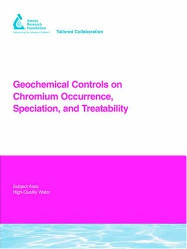 Geochemical Controls on Chromium Occurrence, Speciation, and Treatability: Hering