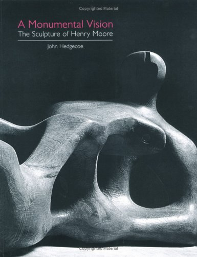 9781843400462: A Monumental Vision: The Sculpture of Henry Moore
