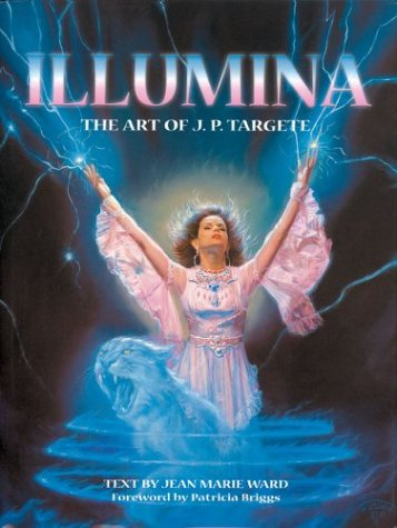 ILLUMINA: THE ART OF J. P. TARGETE: Targete, Jean Pierre.
