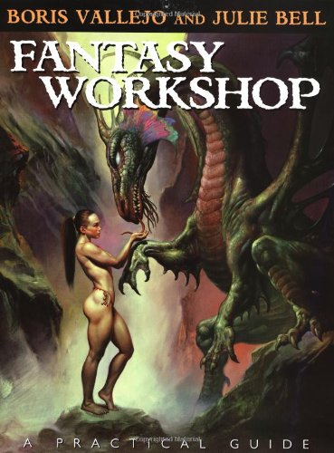 Practical Guide to Fantasy Art: The Fantasy Art Techniques of Boris Vallejo and Julie Bell: Vallejo...