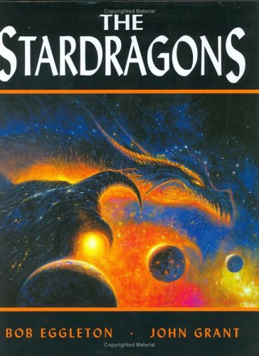 STARDRAGONS: Grant, John, and Bob Eggleton.