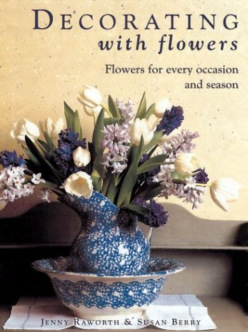 9781843401254: Decorating with Flowers: Flowers for Every Occasion and Season