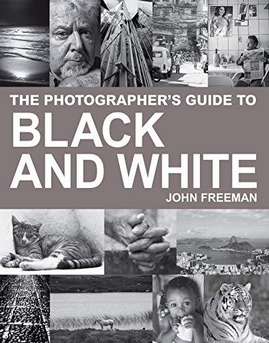 9781843401780: The Photographer's Guide to Black & White: A Complete Masterclass