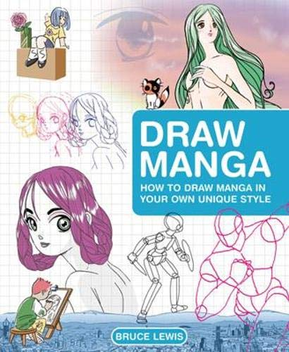 9781843401889: Draw Manga: How to Draw Manga In Your Own Unique Style