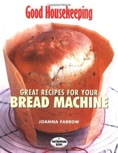 9781843402237: Good Housekeeping: Great Recipes for Your Bread Machine