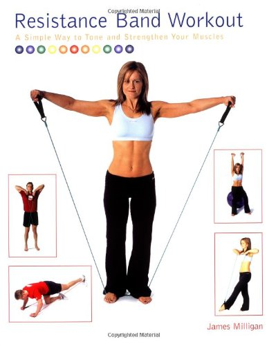 9781843402299: Resistance Band Workout: A Simple Way To Tune And Strengthen Your Muscles