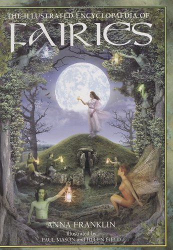 9781843402404: The Illustrated Encyclopedia of Fairies
