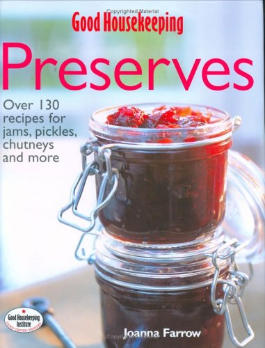 9781843402671: The 'Good Housekeeping' Complete Book of Preserves
