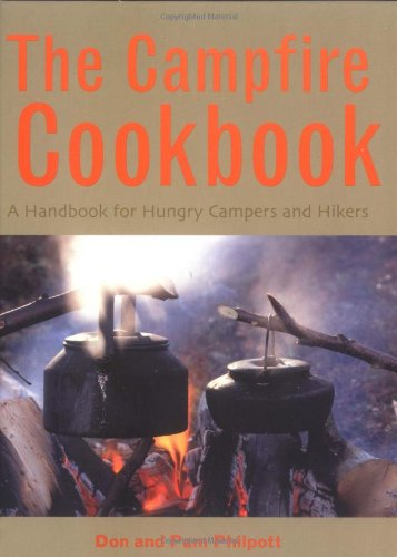 The Campfire Cookbook: Recipes for the Outdoors: Don Philpott