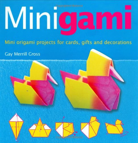 9781843402817: Minigami: Great Projects Using Tea-bag, Iris Folding and Modular Origami