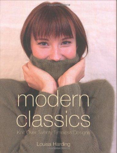 Modern Classics: Twenty Handknit Classics for the Modern Woman: Louisa Harding