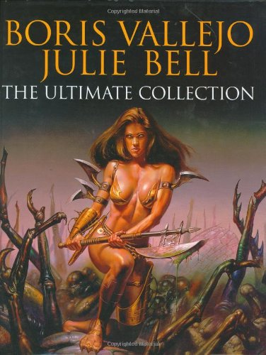 9781843403159: Boris Vallejo and Julie Bell: The Ultimate Collection