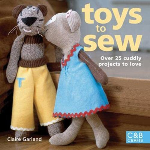 9781843403517: Toys to Sew: Over 25 Cuddly Projects to Love