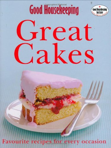 """9781843403708: """"Good Housekeeping"""" Great Cakes: Favourite Recipes for Every Occasion"""
