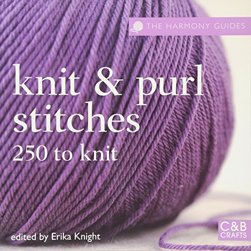 9781843404033: Knit and Purl Stitches: 250 to Knit (The Harmony Guides)