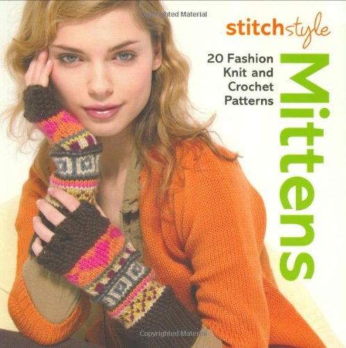 9781843404156: Stitch Style Mittens and Gloves: Twenty Fashion Knit and Crochet Styles