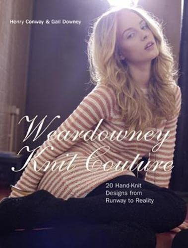 9781843404200: Weardowney Knit Couture: 20 Hand-knit Designs from Runway to Reality