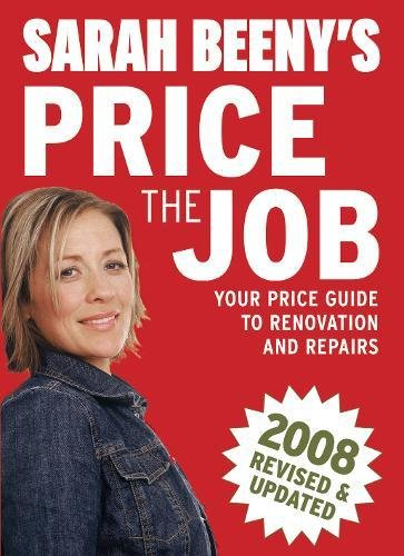 9781843404217: Sarah Beeny's Price the Job 2008: Your Price Guide to Renovation and Repairs