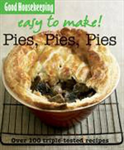 9781843404422: Good Housekeeping Easy to Make! Pies, Pies, Pies: Over 100 Triple-Tested Recipes