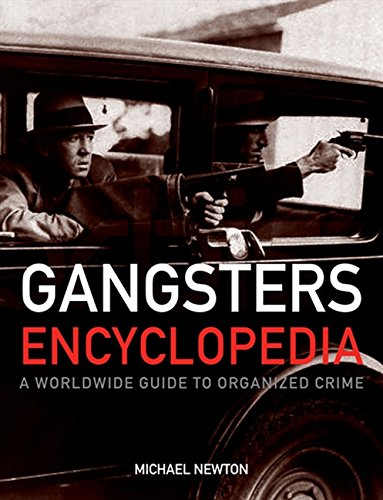 9781843404538: Gangsters Encylopedia: The World's Most Notorious Mobs, Gangs and Villains