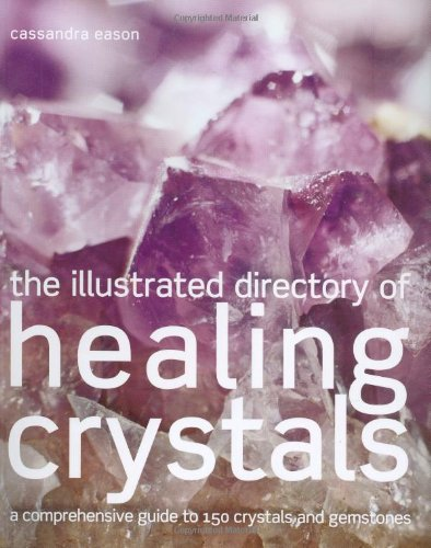 9781843404552: The Illustrated Directory of Healing Crystals: An Illustrated Guide to 150 Crystals and Gemstones