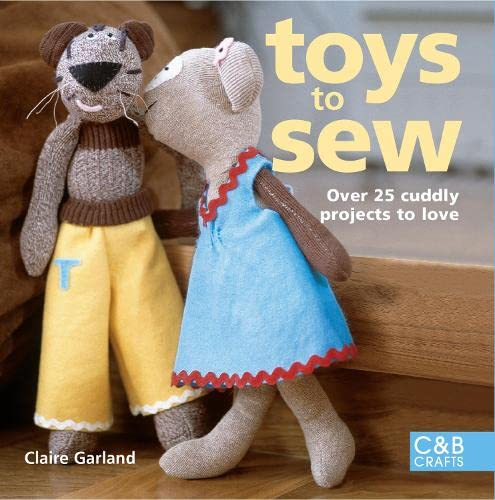 9781843404699: Toys to Sew: 25 Cuddly Projects to Love