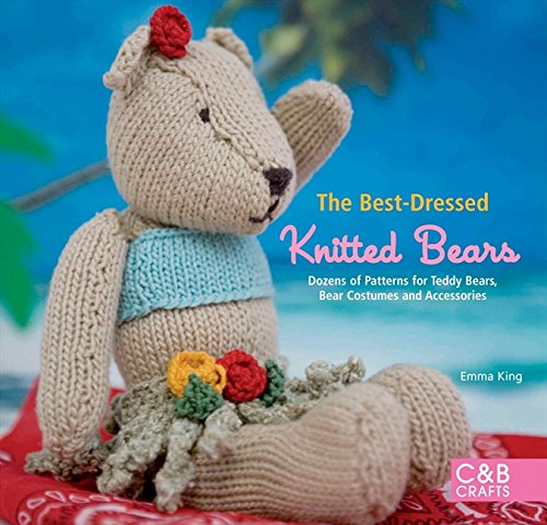 9781843404903: The Best-Dressed Knitted Bears: Dozens of Patterns for Teddy Bears, Bear Costumes and Accessories (C&B Crafts)