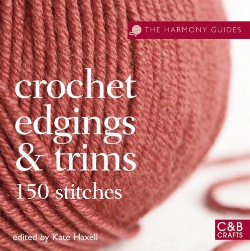 9781843405238: The Harmony Guides: Crochet Edgings & Trims: 150 Stitches