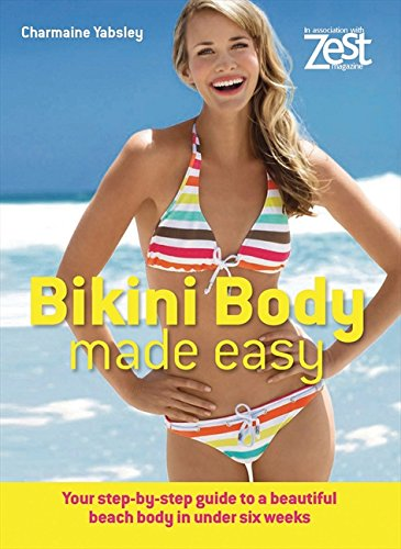 9781843405306: Bikini Body Made Easy: Your Step-by-step Guide to a Beautiful Beach Body in Under Six Weeks