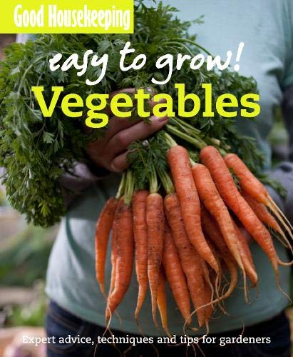9781843405382: Good Housekeeping Easy to Grow! Vegetables: Expert Advice, Techniques and Tips for Gardeners