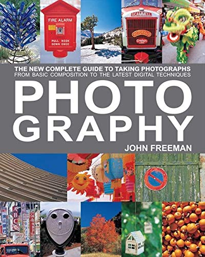 9781843405535: Photography: The New Complete Guide to Taking Photographs - From Basic Composition to the Latest Digital Techniques