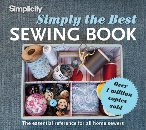 Simplicity Simply the Best Sewing Book: The Essential Reference for All Home Sewers: Simplicity