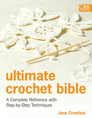 9781843405634: Ultimate Crochet Bible: A Complete Reference with Step-by-Step Techniques (Ultimate Guides)