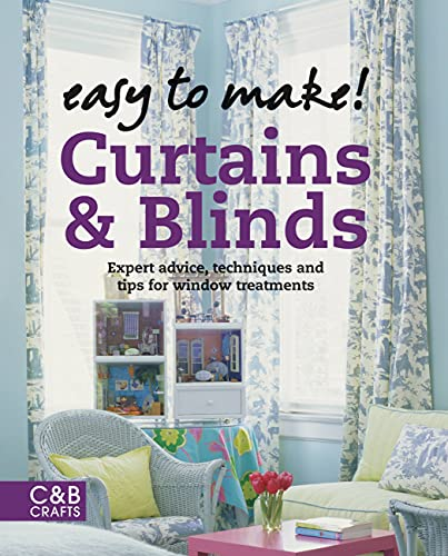 9781843405726: Easy to Make! Curtains & Blinds: Expert Advice, Techniques and Tips for Window Treatments