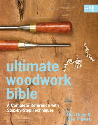 9781843405740: Ultimate Woodwork Bible: A Complete Reference with Step-By-Step Techniques