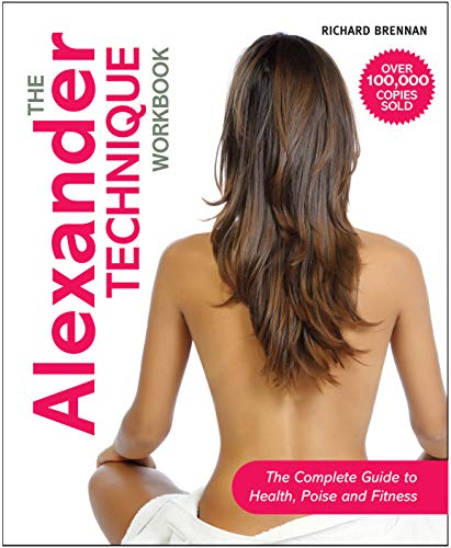 9781843405948: The Alexander Technique Workbook: The Complete Guide to Health, Poise and Fitness