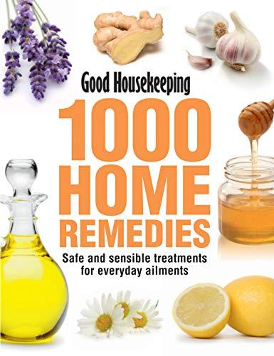 Good Housekeeping 1000 Home Remedies: Good Housekeeping Health