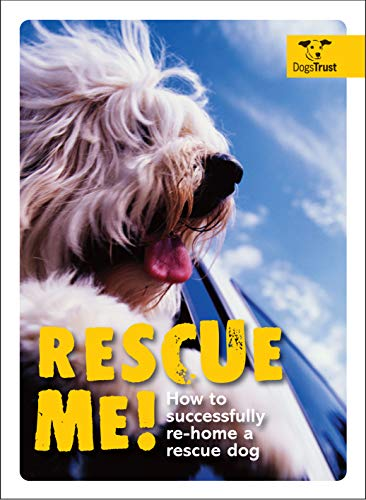 9781843406273: Rescue Me!: How to Successfully Re-Home a Rescue Dog