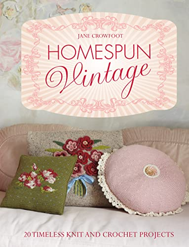 Homespun Vintage:20 timeless knit and crochet projects: Jane Crowfoot