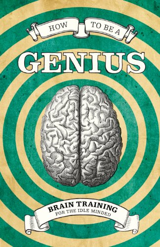 9781843406389: How To Be A Genius: Brain training for the idle minded