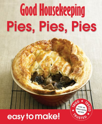 Pies, Pies, Pies (Easy to Make!): Good Housekeeping Institute