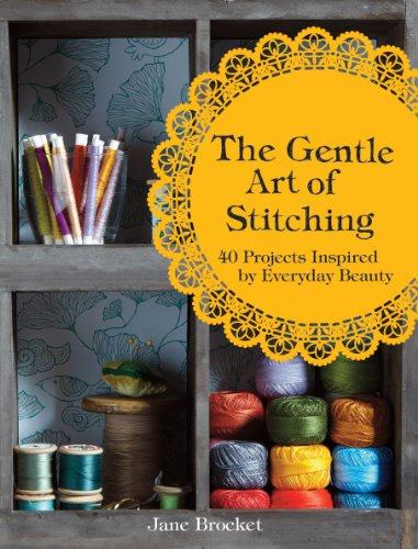 9781843406655: The Gentle Art of Stitching: 40 Projects Inspired by Everyday Beauty