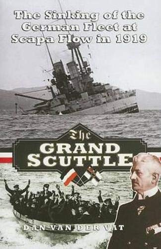 9781843410003: GRAND SCUTTLE: The Sinking of the German Fleet at Scapa Flow in 1919