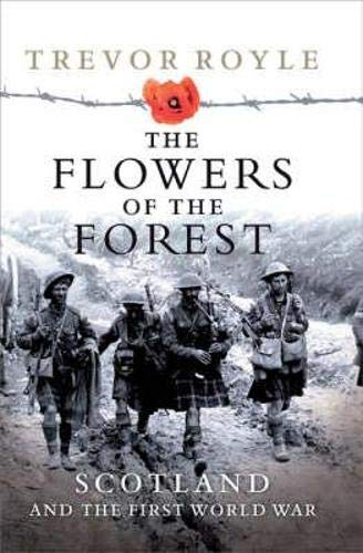 9781843410300: FLOWERS OF THE FOREST, THE: Scotland and the First World War