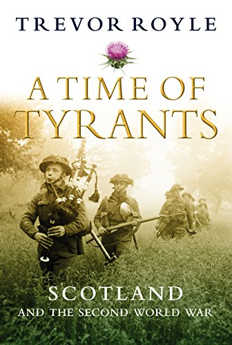 9781843410645: A Time of Tyrants: Scotland and the Second World War