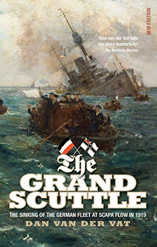 9781843410690: The Grand Scuttle: The Sinking of the German Fleet at Scapa Flow in 1919 (New Edition)
