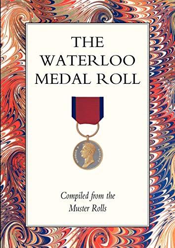 Waterloo Medal Roll: Press, Naval & Military