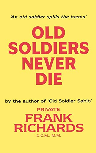 9781843420262: Old Soldiers Never Die.: Old Soldiers Never Die.