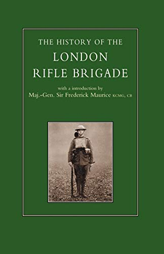 The History of the London Rifle Brigade: Maurice, Sir Frederick