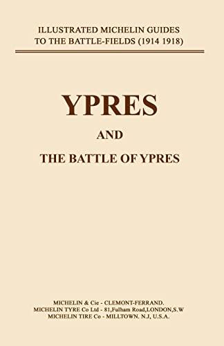 Bygone Pilgrimage. Ypres and the Battles for Ypres: Naval & Military Press